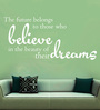 Creative Width Vinyl Believe In Your Dreams Three Wall Sticker in White