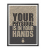 Lab No.4 - The Quotography Department Paper & PU Frame 12 x 1 x 17 Inch Your Physique Is In Your Hands Gym Quote Framed Poster