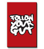 Seven Rays Red MDF Follow Your Gut! Fridge Magnet
