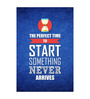 Seven Rays Paper 12 x 1 x 18 Inch Perfect Time To Start Unframed Poster