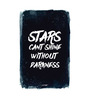 Seven Rays Paper 12 x 1 x 18 Inch Stars Can't Shine Without Darkness Unframed Poster