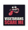 Seven Rays Multicolour Fibre Board Vegetarians Scare Me Fridge Magnet