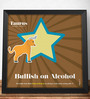 Two Gud Taurus - Bullish on Alcohol Zodiac Wall Poster